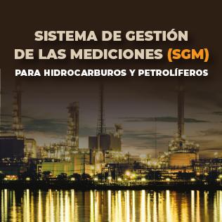 Sistema de Gestión de las Mediciones (SGM) para Hidrocarburos y Petrolíferos