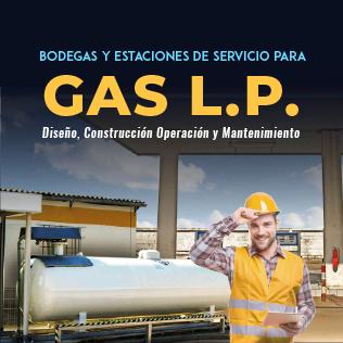 Bodegas y Estaciones de Servicio para Gas L.P.: Diseño, Construcción Operación y Mantenimiento