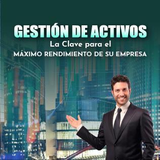 Gestión de Activos, la Clave para el Máximo Rendimiento de su Empresa