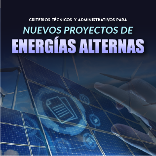 Criterios Técnicos y Administrativos para Nuevos Proyectos de Energías Alternas