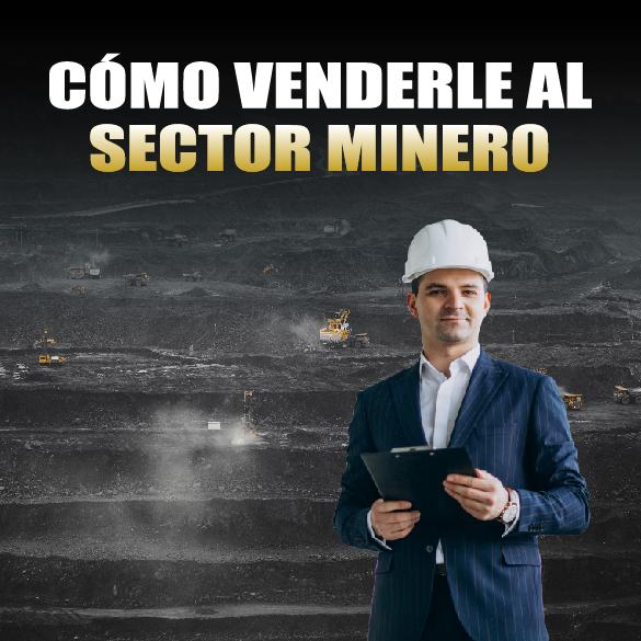 Cómo Venderle al Sector Minero