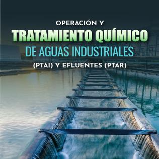 Operación y Tratamiento Químico de Aguas Industriales (PTAI) Y Efluentes (PTAR)