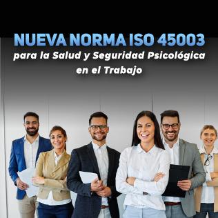 Nueva Norma ISO 45003 para la Salud y Seguridad Psicológica en el Trabajo