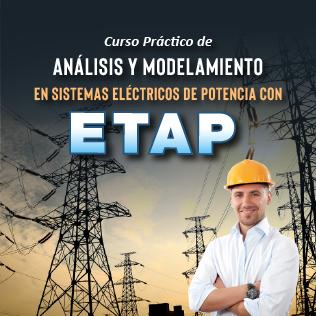 Curso Práctico de Análisis y Modelamiento en Sistemas Eléctricos de Potencia con ETAP