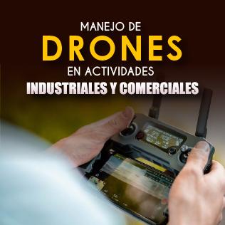 Manejo de Drones en Actividades Industriales y Comerciales