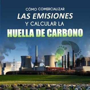 Cómo Comercializar las Emisiones y Calcular la Huella de Carbono