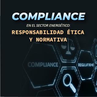 Compliance en el Sector Energético: Responsabilidad Ética y Normativa