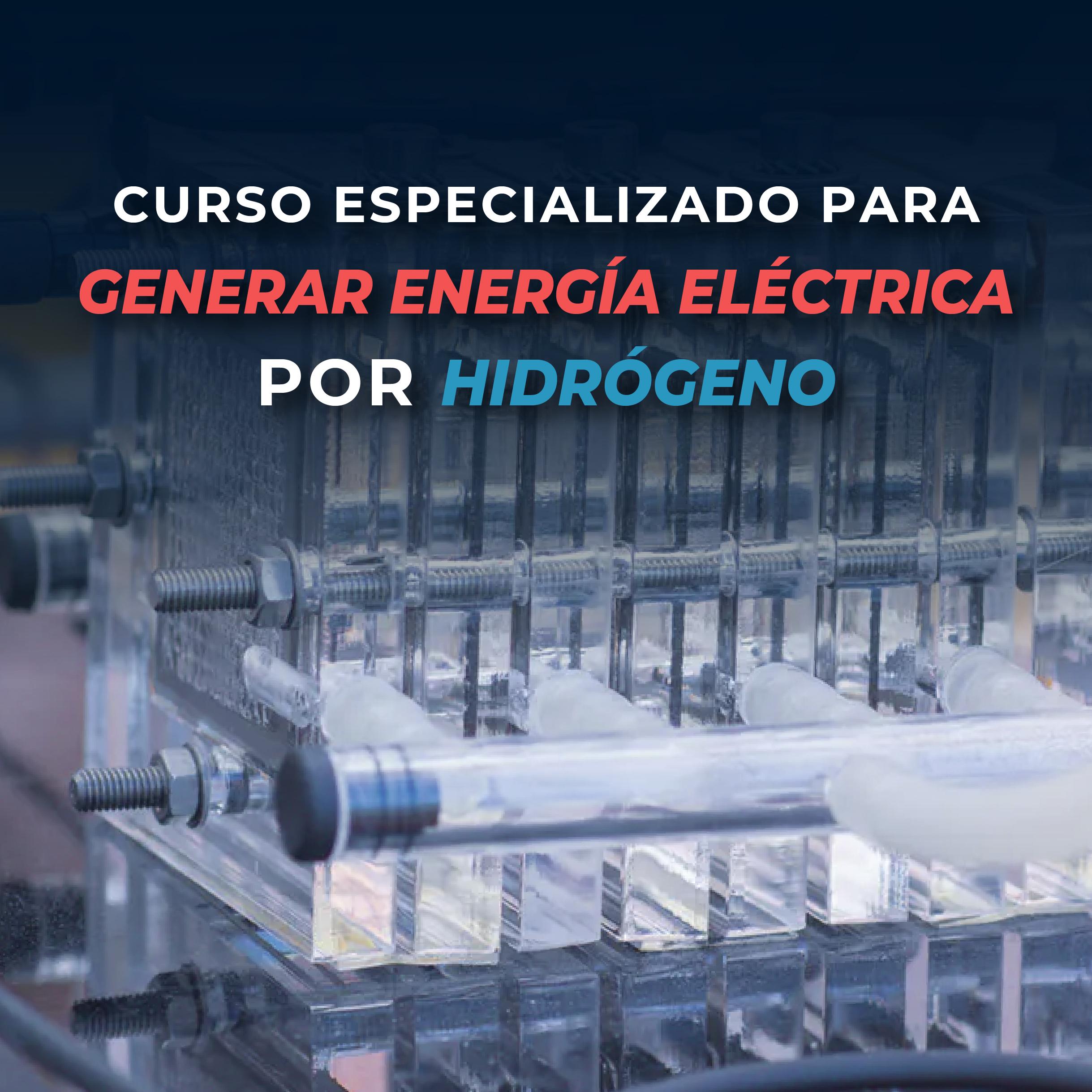 Curso Especializado Para Generar Energía Eléctrica Por Hidrógeno