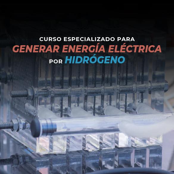 Curso Especializado para Genera Energía Eléctrica por Hidrógeno