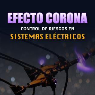 Efecto Corona: Control De Riesgos En Sistemas Eléctricos