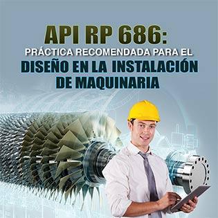 API RP686 - Práctica Recomendada para el Diseño en la Instalación de Maquinaria