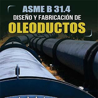 ASME B31.4: Diseño y Fabricación de Oleoductos