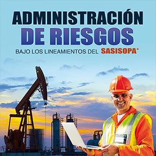 Administración de Riesgos bajo los lineamientos del SASISOPA