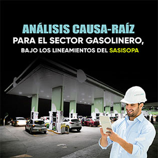 Análisis Causa-Raíz para el Sector Gasolinero, bajo los Lineamientos del SASISOPA
