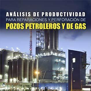 Análisis de Productividad para Reparaciones y Perforación de Pozos Petroleros Y de Gas