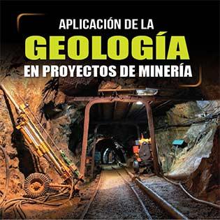 Aplicación de la Geología en Proyectos de Minería