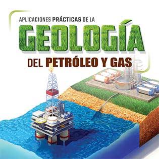 Aplicaciones Prácticas de la Geología del Petróleo y Gas