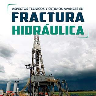Aspectos técnicos y últimos avances en Fractura Hidráulica