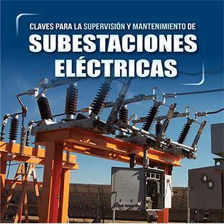 Claves para la Supervisión y Mantenimiento de Subestaciones Eléctricas