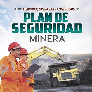 Cómo Elaborar, Optimizar y Controlar un Plan de Seguridad Minero