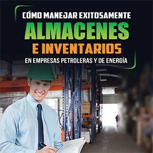 Cómo Manejar Exitosamente Almacenes e Inventarios en Empresas Petroleras y de Energía