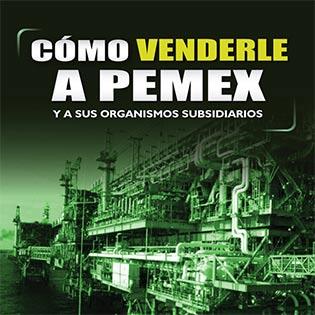 Cómo venderle a PEMEX y a sus organismos subsidiarios