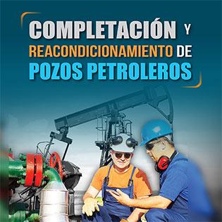Completación y Reacondicionamiento de Pozos Petroleros