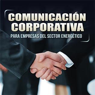 Comunicación corporativa para industrias del sector energético
