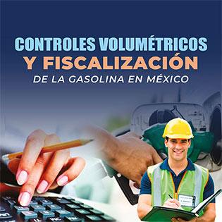 Controles Volumétricos y Fiscalización de la Gasolina en México