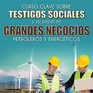 Curso clave sobre Testigos Sociales y su papel en grandes negocios petroleros y energéticos.