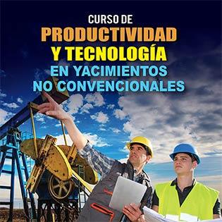 Curso de productividad y tecnología en yacimientos no convencionales