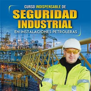 Curso indispensable de seguridad industrial en instalaciones petroleras