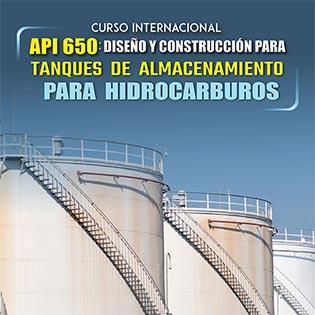 Curso Internacional API 650: Diseño y Construcción para Tanques de Almacenamiento para Hidrocarburos