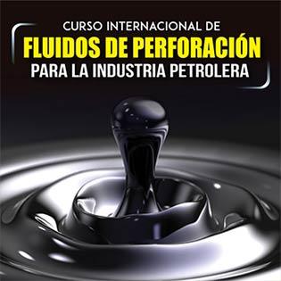 Curso Internacional de Fluidos de Perforación para la Industria Petrolera