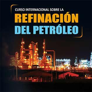 Curso Internacional sobre la refinación del Petróleo