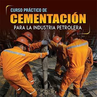 Curso Práctico de Cementación para la Industria Petrolera