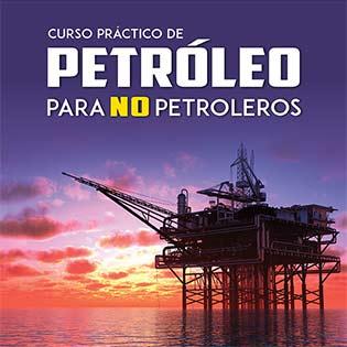 Curso Práctico de Petróleo para no Petroleros