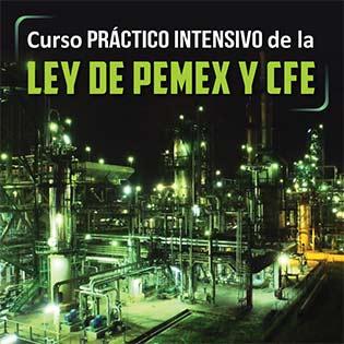 Curso Práctico Intensivo de la Ley de PEMEX y CFE