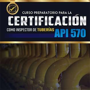 Curso Preparatorio para la Certificación como Inspector de Tuberías API 570