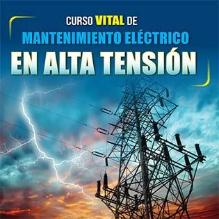 Curso vital de mantenimiento eléctrico en alta tensión