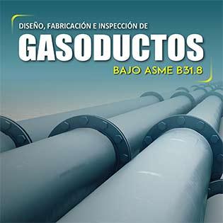 Diseño, Fabricación e Inspección para Gasoductos bajo ASME B31.8