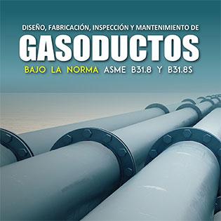Diseño, fabricación, inspección y mantenimiento de gasoductos bajo la norma ASME B31.8 y B31.8S