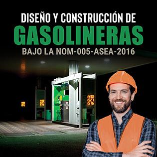 Diseño y Construcción de Gasolineras bajo la NOM-005-ASEA-2016