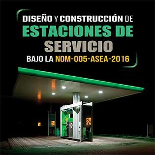 Diseño y construcción de estaciones de servicio, bajo la NOM-005-ASEA-2016