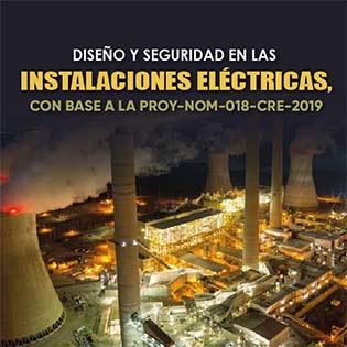 Diseño y seguridad en las instalaciones eléctricas, con base a la PROY NOM 018 CRE 2019
