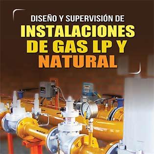 Diseño y Supervisión de Instalaciones de Gas LP y Natural
