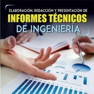 Elaboración, redacción y presentación de informes técnicos de ingeniería