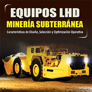 Equipos LHD en minería subterránea: Características de diseño, selección y optimización operativa