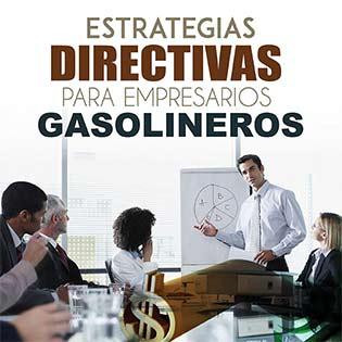 Estrategias Directivas para Empresarios Gasolineros