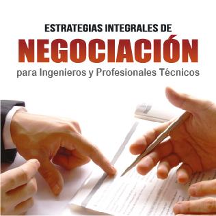 Estrategias integrales de negociación para ingenieros y profesionales técnicos